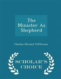 The Minister as Shepherd - Scholar's Choice Edition