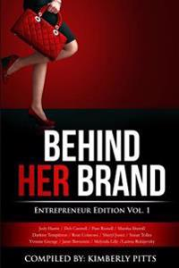 Behind Her Brand: Entrepreneur Edition
