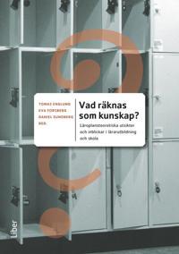 Vad räknas som kunskap? : läroplansteoretiska utsikter och inblickar i lärarutbildning och skola