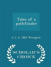 Tales of a Pathfinder - Scholar's Choice Edition