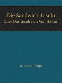 Die Sandwich-Inseln Oder Das Inselreich Von Hawaii