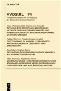 Offnung Der Offentlich-rechtlichen Methode Durch Internationalitat Und Interdisziplinaritat. Dritte Gewalt Im Wandel. Gestaltung Des Demographischen Wandels Als Verwaltungsaufgabe. Sicherung Grund- Und Menschenrechtlicher Standards …