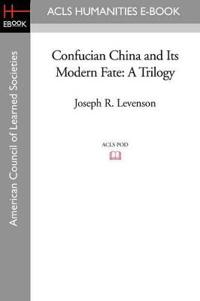 Confucian China and Its Modern Fate