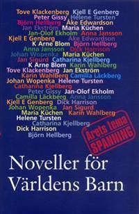 Noveller för Världens Barn :  årets tema spänning