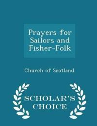 Prayers for Sailors and Fisher-Folk - Scholar's Choice Edition
