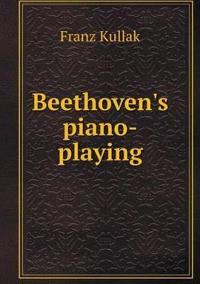 Beethoven's Piano-Playing
