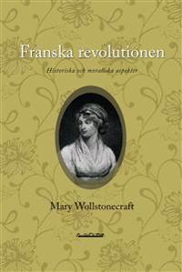 Franska revolutionen : historiska och moraliska aspekter