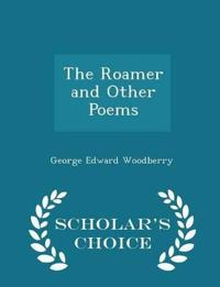 The Roamer and Other Poems - Scholar's Choice Edition