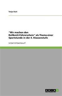 """""""Wir Machen Den Rollbrett-Fuhrerschein"""" ALS Thema Einer Sportstunde in Der 4. Klassenstufe"""