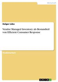 Vendor Managed Inventory ALS Bestandteil Von Efficient Consumer Response