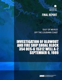 Investigation of Blowout and Fire Ship Shoal Block 354 Ocs-G 15312 Well A-2
