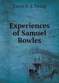 Experiences of Samuel Bowles