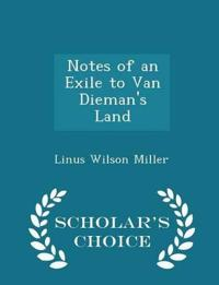Notes of an Exile to Van Dieman's Land - Scholar's Choice Edition