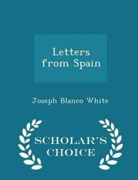 Letters from Spain - Scholar's Choice Edition