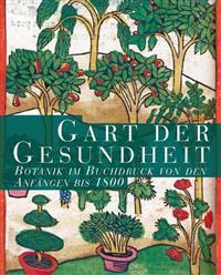 Gart Der Gesundheit: Botanik Im Buchdruck Von Den Anfangen Bis 1800