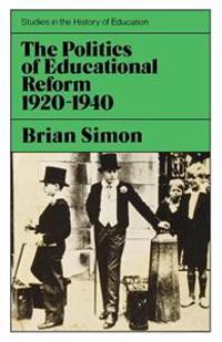 Politics of Educational Reform, 1920-40