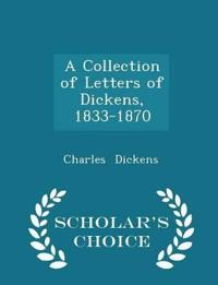 A Collection of Letters of Dickens, 1833-1870 - Scholar's Choice Edition