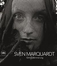 Sven Marquardt: Götterdämmerung. the Twilight of the Gods