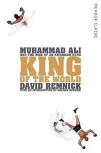 King of the world - muhammad ali and the rise of an american hero