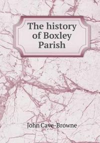 The History of Boxley Parish