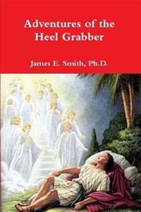 Adventures of the Heel Grabber