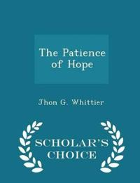 The Patience of Hope - Scholar's Choice Edition