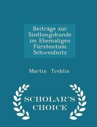 Beitrage Zur Siedlungskunde Im Ehemaligen Furstentum Schweidnitz - Scholar's Choice Edition