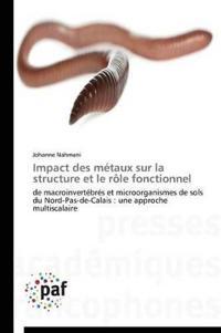 Impact Des M�taux Sur La Structure Et Le R�le Fonctionnel