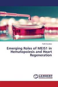 Emerging Roles of Meis1 in Hematopoiesis and Heart Regeneration
