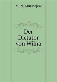 Der Dictator Von Wilna