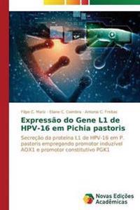 Expressao Do Gene L1 de Hpv-16 Em Pichia Pastoris