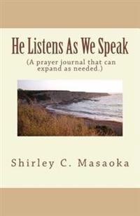He Listens as We Speak