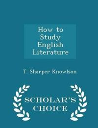 How to Study English Literature - Scholar's Choice Edition