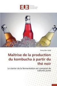 Maitrise de La Production Du Kombucha a Partir Du the Noir