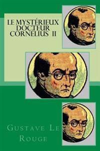 Le Mysterieux Docteur Cornelius II