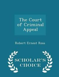 The Court of Criminal Appeal - Scholar's Choice Edition