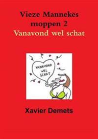 Vieze Mannekes Moppen 2 Vanavond Wel Schat.
