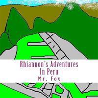 Rhiannon's Adventures: In Peru