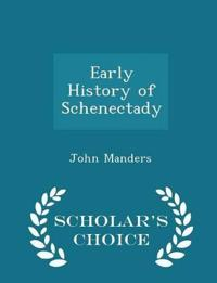 Early History of Schenectady - Scholar's Choice Edition