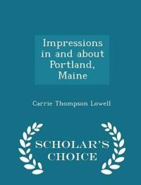 Impressions in and about Portland, Maine - Scholar's Choice Edition