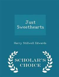 Just Sweethearts - Scholar's Choice Edition
