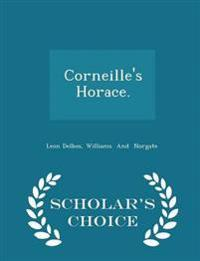 Corneille's Horace. - Scholar's Choice Edition