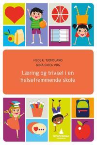 Læring og trivsel i en helsefremmende skole