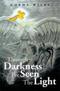 Through Darkness I've Seen the Light