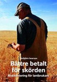 Bättre betalt för skörden - Riskhantering för lantbrukare