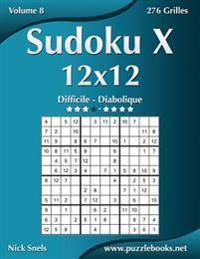 Sudoku X 12x12 - Difficile a Diabolique - Volume 8 - 276 Grilles
