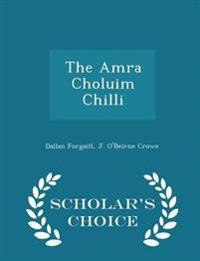 The Amra Choluim Chilli - Scholar's Choice Edition