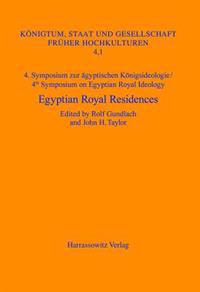 4. Symposium Zur Agyptischen Konigsideologie /4th Symposium on Egyptian Royal Ideology Egyptian Royal Residences: London, June 1st-5th 2004