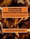 Diversidade E Estilos de Agricultura Familiar: Uma Analise a Partir de Dois Tipos de Assentamentos, Induzido E Tradicional, No Estado Do Amapa