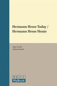 Hermann Hesse Today / Hermann Hesse Heute